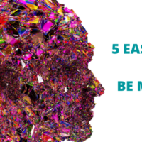 Five easy ways to start being mindful now